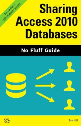 Sharing Access 2010 Databases (No Fluff Guide)
