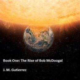 The Rise of Bob McDoogal