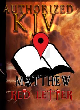 Authorized KJV (Red Letter Edition): MATTHEW