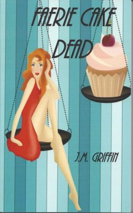 Faerie Cake Dead (The Luna Devere Series, #1)