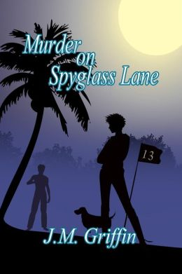 Murder On Spyglass Lane (The Luna Devere Series, #1)