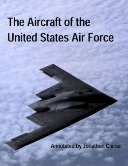 The Aircraft of the United States Air Force