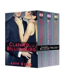 Claimed by the Billionaire (The Complete Erotic Romance Series, Books 1-7)
