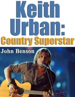 Keith Urban- Country Superstar