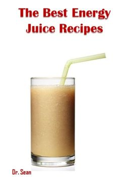 The Best Energy Juice Recipes
