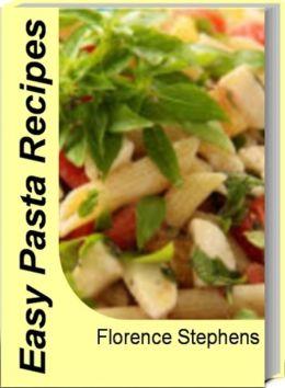 Easy Pasta Recipes: Recipes To Make Delicious Homemade Pasta, Healthy Pasta Recipes, Chicken Cacciatore and Pasta, Balsamic Chicken and Pasta