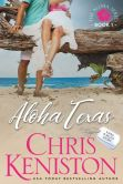 Book Cover Image. Title: Aloha Texas (Book 1 Aloha Series), Author: Chris Keniston