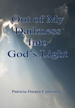 Out of My Darkness into God's Light