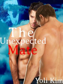 The Unexpected Mate (Gay Werewolf Conversion Erotica.)