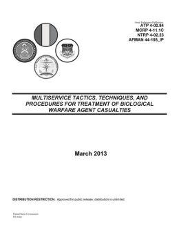 Army Techniques Publication ATP 4-02.84 (FM 8-284) Multiservice Tactics, Techniques, and Procedures for Treatment of Biological Warfare Agent Casualties 25 March 2013