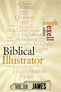 The Biblical Illustrator - Vol. 59 - Pastoral Commentary on James