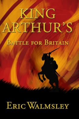 King Arthur's Battle for Britain