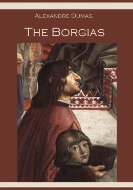The Borgias (Illustrated)
