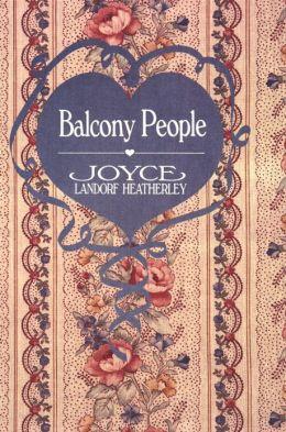 Balcony people by joyce landorf heatherley 2940016462240 for The balcony book