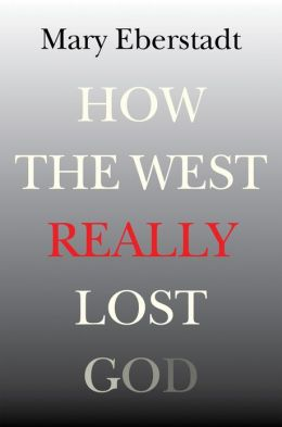 Eberstadt – How the West Really Lost God