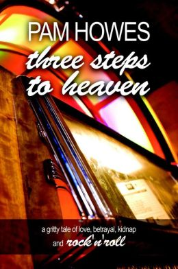Three Steps To Heaven (Pam Howes Rock'n'Roll Romance Series, #1)