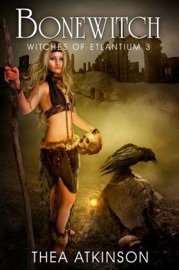 Bone Witch (Witches of Etlantium: book 3)