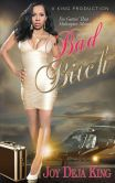 Book Cover Image. Title: Bad Bitch (Bitch Series), Author: Joy Deja King