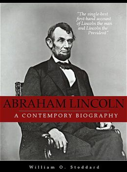 Abraham Lincoln: A Contemporary Biography