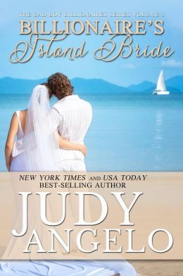 Billionaire's Island Bride (The BAD BOY BILLIONAIRES Series, #3)