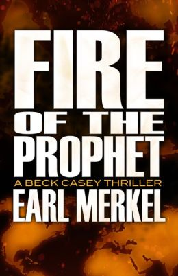 Fire of the Prophet: A Beck Casey Thriller