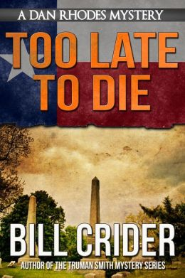Too Late to Die - A Dan Rhodes Mystery