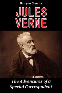 The Adventures of a Special Correspondent by Jules Verne