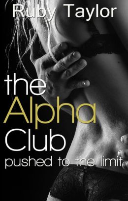 Pushed to the Limit (The Alpha Club, #3)
