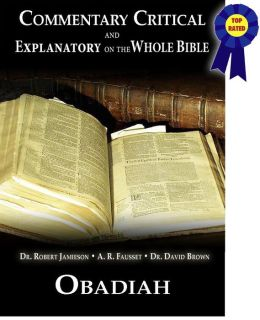 Commentary Critical and Explanatory on the Whole Bible - Book of Obadiah