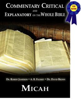 Commentary Critical and Explanatory on the Whole Bible - Book of Micah