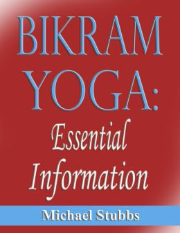 Bikram Yoga: Essential Information