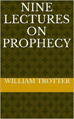 Nine Lectures on Prophecy