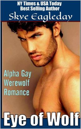Eye of Wolf (Alpha Gay Werewolf Romance)