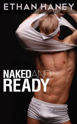 Naked and Ready (A Hot Gay Sex Story)