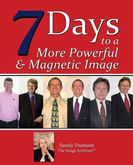 Seven Days to a More Powerful & Magnetic Image (for MEN)