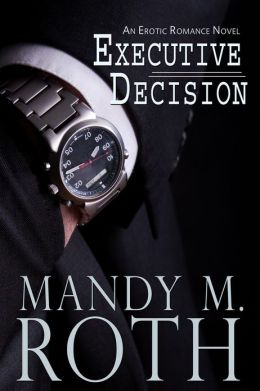 Executive Decision: An Erotic Romance Novel