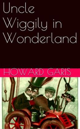 Uncle Wiggily in Wonderland (Illustrated)