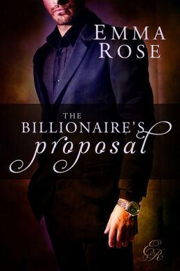The Billionaire's Proposal: The Complete 7-Part Series