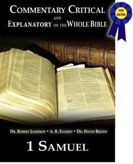 Commentary Critical and Explanatory on the Whole Bible - Book of 1st Samuel