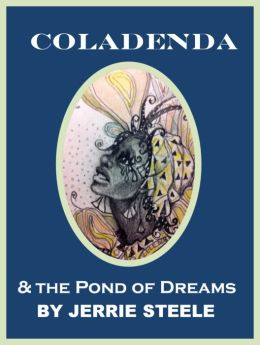 Coladenda & the Pond of Dreams