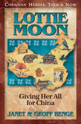 Lottie Moon: Giving Her All for China