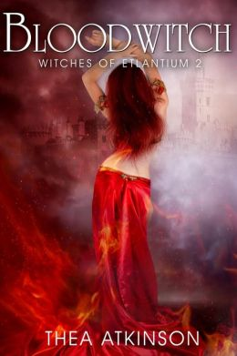 Blood Witch: Witches Of Etlantium Book 2