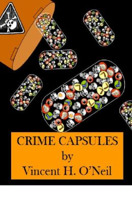 Crime Capsules: Tales of Death, Desire, and Deception