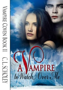 A Vampire To Watch Over Me [Vampire Coven Book II]