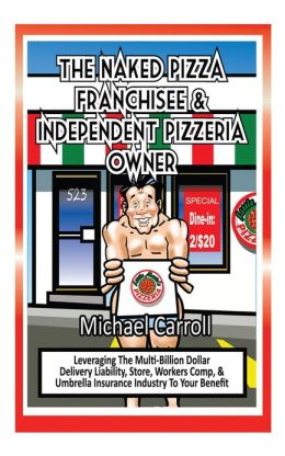 The Naked Pizza Franchisee & Independent Pizzeria Owner