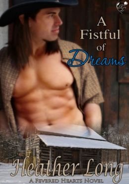 A Fistful of Dreams (Fevered Hearts #4)
