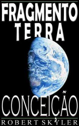 Fragmento Terra - Conceição (Portuguese Edition)