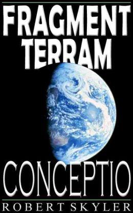 Fragment Terram - Conceptio (Latin Edition)