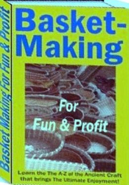 eBook about Basket Making for Fun and Profit - Will Show You How To Create Beautiful Baskets From Rush, Raffia and Rattan