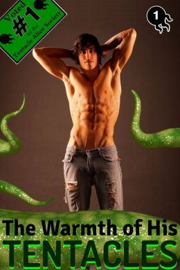 The Warmth of His Tentacles (A Remarkably Explicit Gay Tentacle Alien Romance #1)